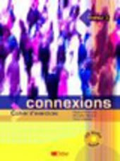 Connexions. Cahier d'exercices. Con CD Audio. Vol. 3