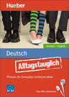 Alltagstauglich Deutsch. Phrases for everyday communication. Niveau A1-A2. Con File audio per il download