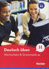 Wortschatz & Grammatik. B2.  - Anneli Billina, Lilli Marlen Brill, Marion Techmer Libro - Libraccio.it