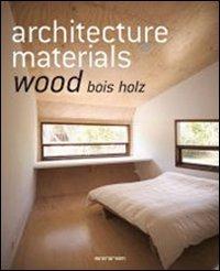 Image of (NUOVO o USATO) Architecture materials. Wood. Ediz italiana, spagn..