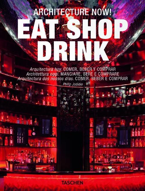 Image of (NUOVO o USATO) Architecture now! Eat shop drink. Ediz. italiana, ..