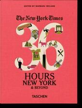 NYT. 36 hours. New York & beyond