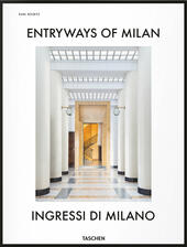 Entryways of Milan-Ingressi di Milano. Ediz. bilingue