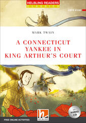 A Connecticut yankee in king Arthur's court. Level A1/A2. Helbling Readers Red Series - Classics. Con espansione online. Con CD-Audio