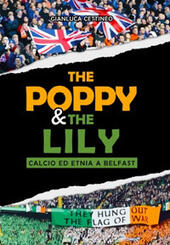 The Poppy & the Lily. Calcio ed etnia a Belfast