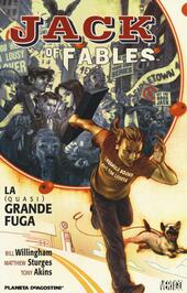 La (quasi) grande fuga. Jack of fables. Vol. 1