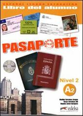 Pasaporte. A2. Libro del alumno. Con CD Audio. Vol. 2