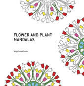 Flower and plant mandalas. Ediz. illustrata
