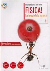 FISICA ! + DVD ROM VOL 1 LE LEGGI DELLA NATURA
