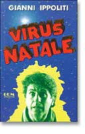 Virus natale  - Gianni Ippoliti Libro - Libraccio.it