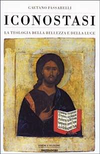 Iconostasi. La teologia della bellezza e della luce