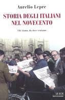 Image of (NUOVO o USATO) Storia degli italiani nel Novecento. Chi siamo, da..