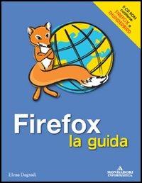 Firefox. La guida. Con CD ROM