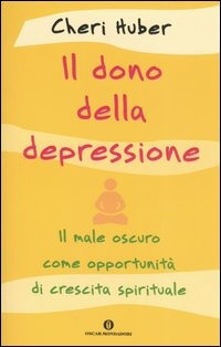 Image of (NUOVO o USATO) Il dono della depressione. Il male oscuro come opp..
