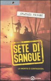 Sete di sangue. Young Bond  - Charlie Higson Libro - Libraccio.it