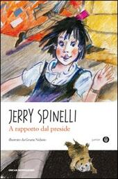 A rapporto dal preside  - Jerry Spinelli Libro - Libraccio.it