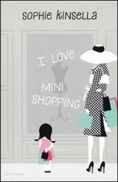 I love mini shopping  - Sophie Kinsella Libro - Libraccio.it