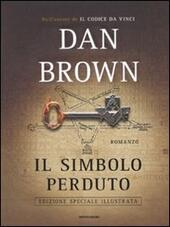 Il simbolo perduto. Ediz. illustrata  - Dan Brown Libro - Libraccio.it