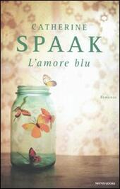 L' amore blu  - Catherine Spaak Libro - Libraccio.it
