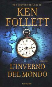 L' inverno del mondo. The century trilogy. Vol. 2  - Ken Follett Libro - Libraccio.it