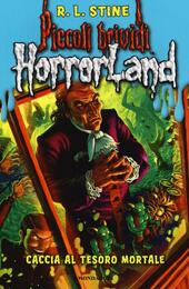 Caccia al tesoro mortale. Horrorland. Vol. 19  - Robert L. Stine Libro - Libraccio.it