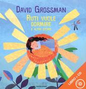 Ruti vuole dormire e altre storie. Ediz. illustrata. Con CD Audio  - David Grossman Libro - Libraccio.it