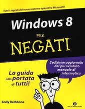 Windows 8 per negati  - Andy Rathbone Libro - Libraccio.it