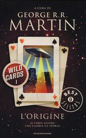 L' origine. Wild Cards. Vol. 1  Libro - Libraccio.it