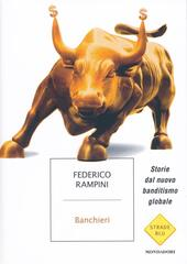 Banchieri. Storie dal nuovo banditismo globale