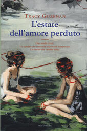 L' estate dell'amore perduto  - Tracy Guzeman Libro - Libraccio.it