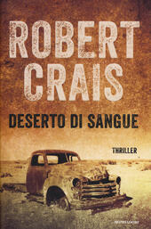 Deserto di sangue  - Robert Crais Libro - Libraccio.it