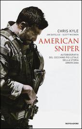 AMERICAN SNIPER.Autobiografia del cecchino più letale della storia americana