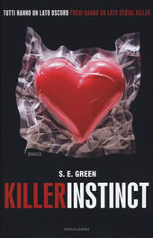 Killer instinct  - S. E. Green Libro - Libraccio.it