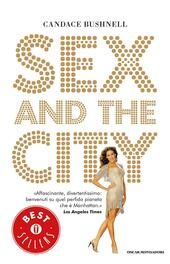 Sex and the city  - Candace Bushnell Libro - Libraccio.it