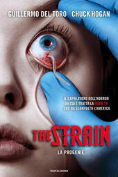 La progenie. The Strain  - Guillermo Del Toro, Chuck Hogan Libro - Libraccio.it