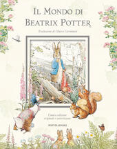 Il mondo di Beatrix Potter. Ediz. illustrata  - Beatrix Potter Libro - Libraccio.it