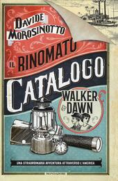 Il rinomato catalogo Walker & Dawn  - Davide Morosinotto Libro - Libraccio.it