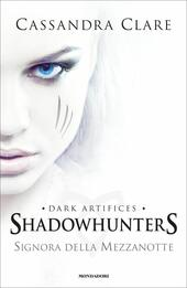 Signora della mezzanotte. Shadowhunters  - Cassandra Clare Libro - Libraccio.it