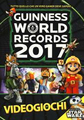 Guinness World Records 2017 videogiochi  Libro - Libraccio.it