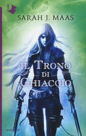 Il trono di ghiaccio  - Sarah J. Maas Libro - Libraccio.it