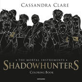 Shadowhunters. The mortal instruments. Coloring book  - Cassandra Clare Libro - Libraccio.it
