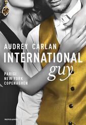 International guy. Vol. 1: Parigi, New York, Copenaghen.  - Audrey Carlan Libro - Libraccio.it