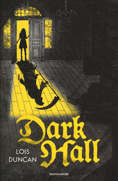 Dark Hall  - Lois Duncan Libro - Libraccio.it