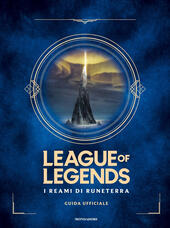 I reami di Runeterra. League of Legends. Guida ufficiale