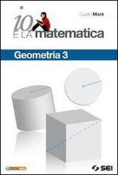 Io e la matematica. Geometria 2. Per la Scuola media
