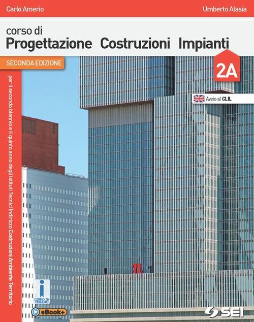 Corso di progettazione costruzione impianti vol 2a 2b for Progettazione di edifici online gratuita