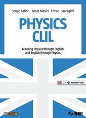 Physics CLIL. Learning physics through english and english through physics. Con e-book. Con espansione online.