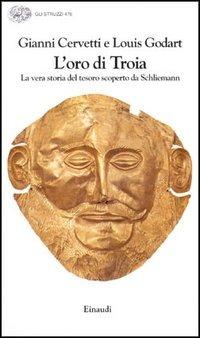 Image of L' oro di Troia. La vera storia del tesoro scoperto da Schliemann