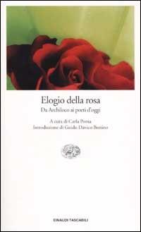 Image of (NUOVO o USATO) Elogio della rosa. Da Archiloco ai poeti d'oggi