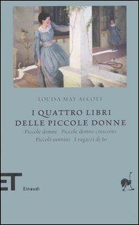I quattro libri delle piccole donne: Piccole donne Piccole donne c..